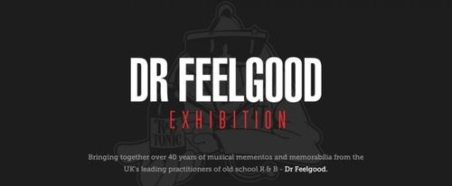 View Information about Dr Feelgood Exhibition