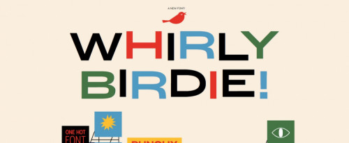 View Information about Whirly Birdie Typeface