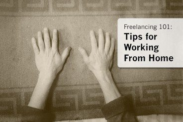 Freelancing 101: Tips for Working From Home