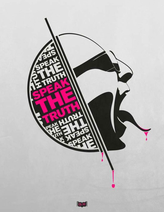 7.-Speak-the-fkin-truth-–-Poster-by-APgraph