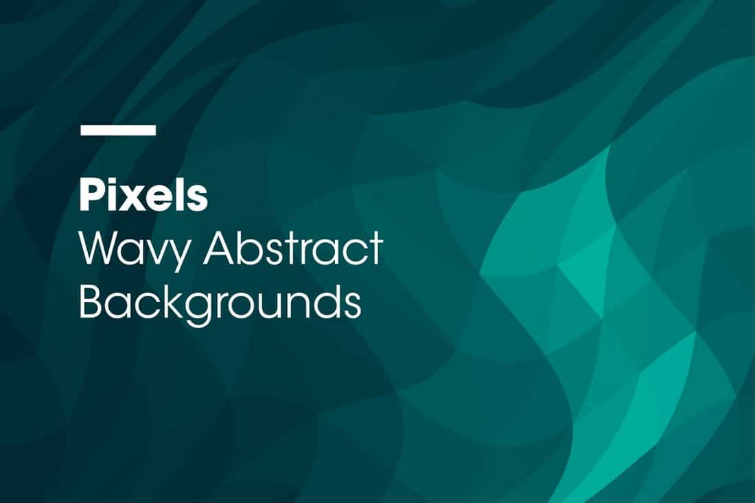 Pixels - Wavy Abstract Backgrounds