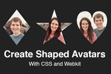 Create Shaped Avatars With CSS and Webkit