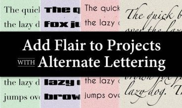 Add Flair to Projects With Alternate Lettering