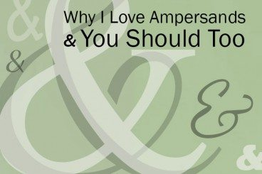 Why I Love Ampersands & You Should Too