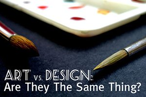 Art vs. Design: Are They the Same Thing?