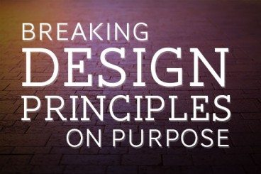 Breaking Design Principles on Purpose