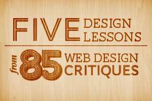 5 Design Lessons That I Learned From Writing 85 Web Design Critiques