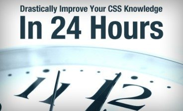 5 Steps to Drastically Improve Your CSS Knowledge in 24 Hours