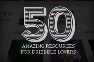 50 Amazing Resources for Dribbble Lovers