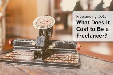 Freelancing 101: What Does It Cost to Be a Freelancer?