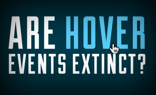 Are Hover Events Extinct?