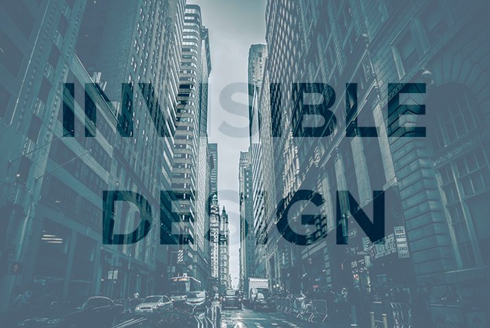 10 Reasons Why the Best Design Is Invisible