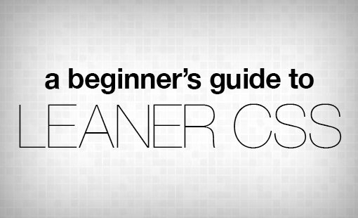 A Beginner's Guide to Leaner CSS