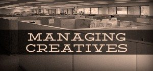 10 Tips for Managing Creative People