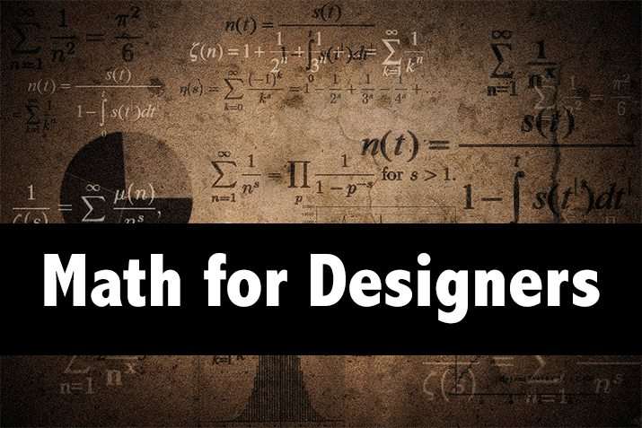 Math for Designers: It's a Numbers Game