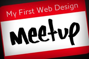 The Brutally Honest Tale of My First Web Design Meetup