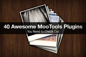 40 Awesome MooTools Plugins You Need to Check Out