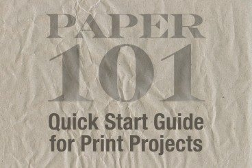 Paper 101: Quick Start Guide for Print Projects