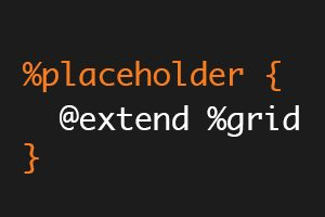 Semantic Grid Class Naming With Placeholder Selectors in Sass 3.2