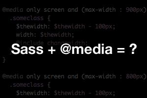 Sass and Media Queries: What You Can and Can't Do