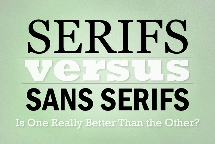 Serif vs sans serif fonts is one really better than the other
