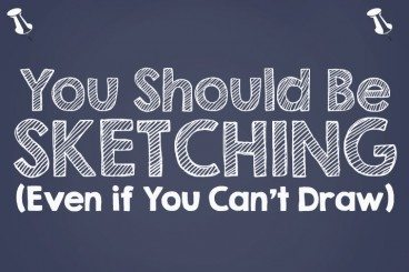 Why You Should Be Sketching (Even if You Can't Draw)
