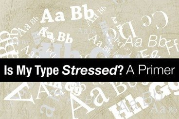Is My Type Stressed? a Primer on Stressed Typography