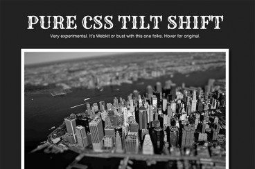 How to Pull Off a Tilt Shift Effect With Webkit CSS Filters