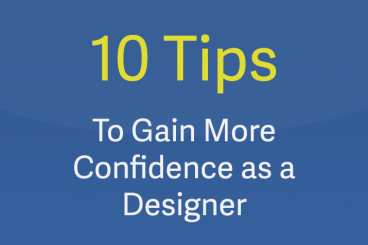 10 Tips to Gain More Confidence as a Designer