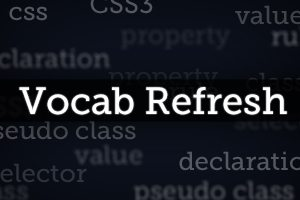 Web Design Vocabulary Refresh Part 2: CSS Structure