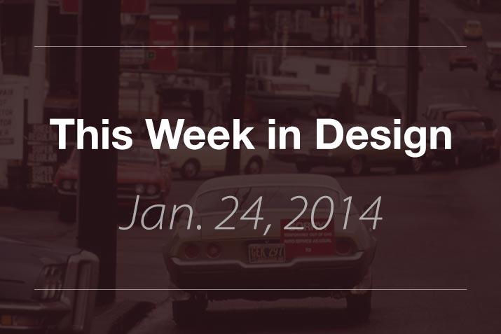 This Week in Design: Jan. 24, 2014