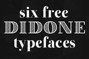 Weekly Freebies: 6 Sophisticated and Free Didone Fonts