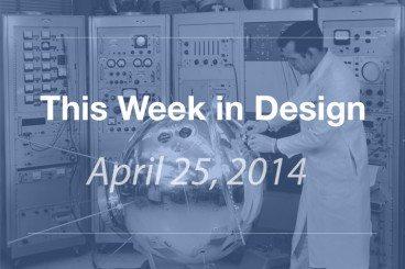 This Week in Design: April 25, 2014