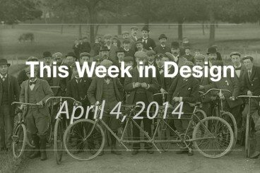 This Week in Design: April 4, 2014