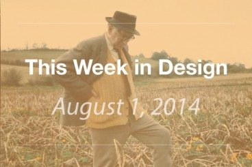 This Week in Design: Aug. 1, 2014