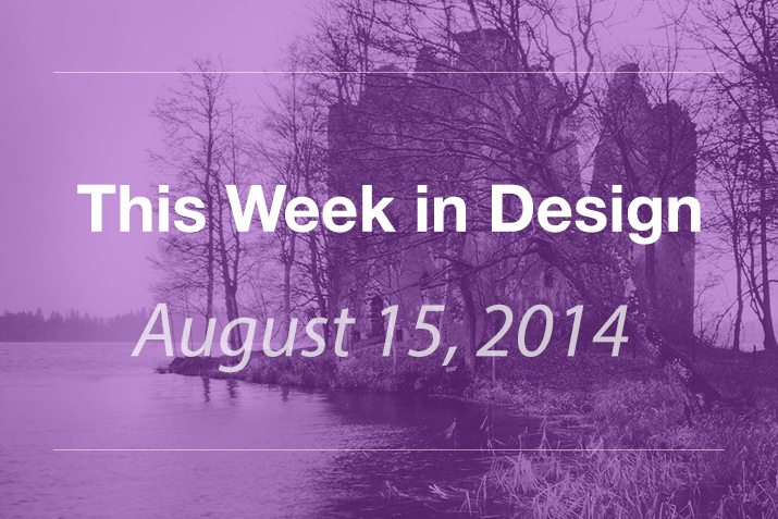 This Week in Design: Aug. 15, 2014