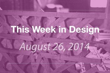 This Week in Design: August 29, 2014
