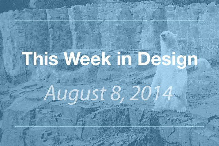 This Week in Design: Aug. 8, 2014