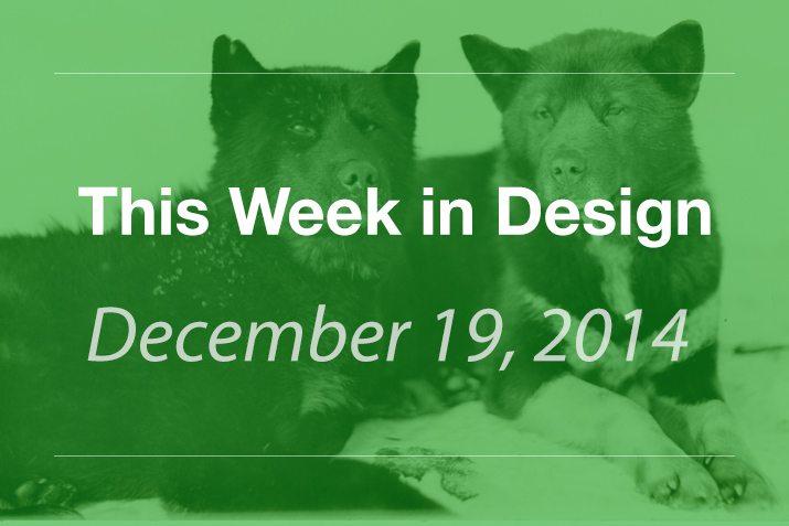 This Week in Design: Dec. 19, 2014