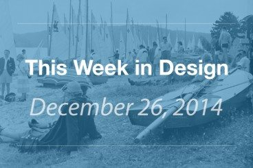 This Week in Design: Dec. 26, 2014