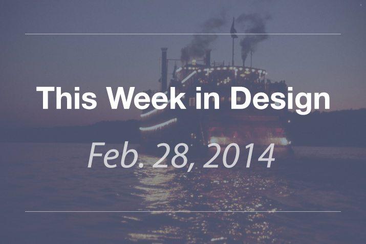 This Week in Design: Feb. 28, 2014