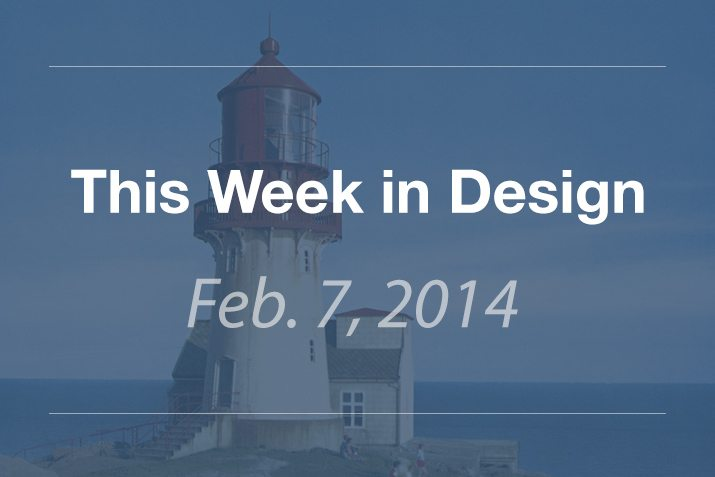 This Week in Design: Feb. 7, 2014