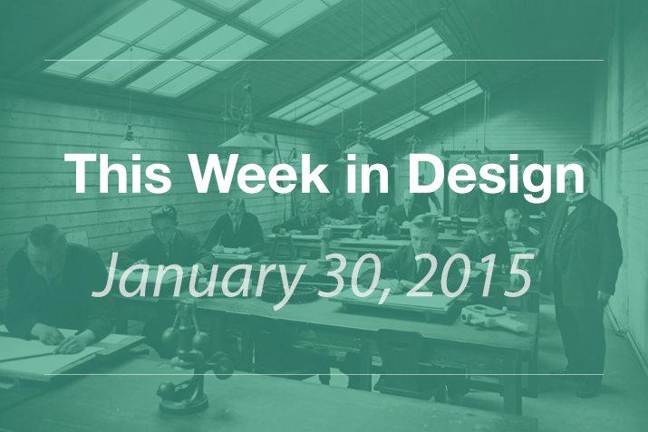 This Week in Design: Jan. 30, 2015