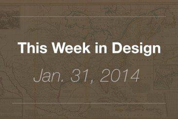 This Week in Design: Jan. 31, 2014