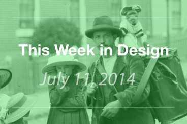 This Week in Design: July 11, 2014