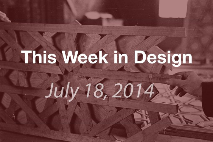 This Week in Design: July 18, 2014