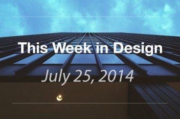 This Week in Design: July 25, 2014