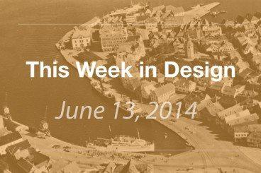 This Week in Design: June 13, 2014