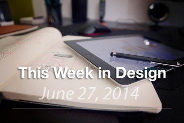 This Week in Design: June 27, 2014