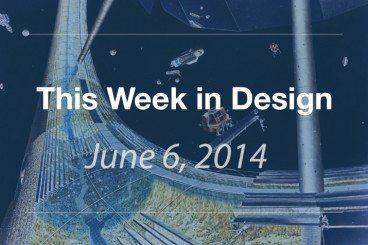 This Week in Design: June 6, 2014